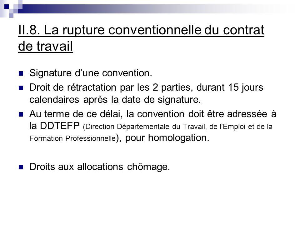 II.8.La rupture conventionnelle du contrat de travail Signature dune convention.