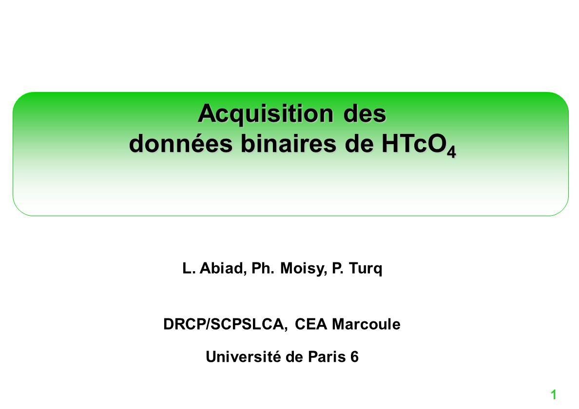 12 Maîtrise du comportement de Tc(VII) Concordance avec les points recalculés de la littérature Ecart : présence de Tc 2 O 7 Extension du domaine à celui rencontré dans le PUREX = f (m, a H2O ) Variation du coefficient osmotique de solutions binaires de HTcO 4 /H 2 O calculé et déduite de la littérature Résultats HTcO 4 /H 2 O