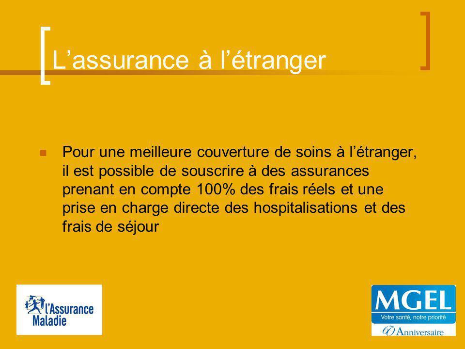 Lassurance à létranger Pour une meilleure couverture de soins à létranger, il est possible de souscrire à des assurances prenant en compte 100% des frais réels et une prise en charge directe des hospitalisations et des frais de séjour