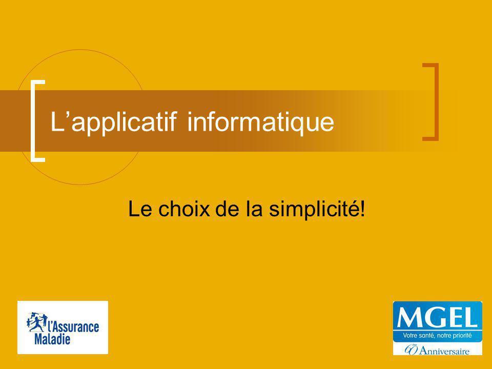 Lapplicatif informatique Le choix de la simplicité!