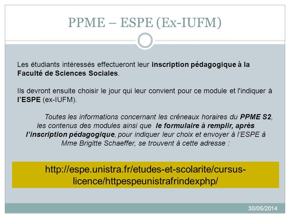 PPME –ESPE http://espe.unistra.fr/etudes-et-scolarite/cursus- licence/httpespeunistrafrindexphp/ 30/05/2014