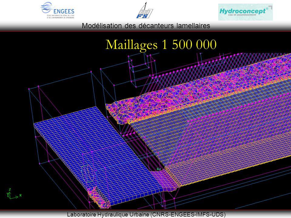 Modélisation des décanteurs lamellaires Laboratoire Hydraulique Urbaine (CNRS-ENGEES-IMFS-UDS) Maillages 1 500 000