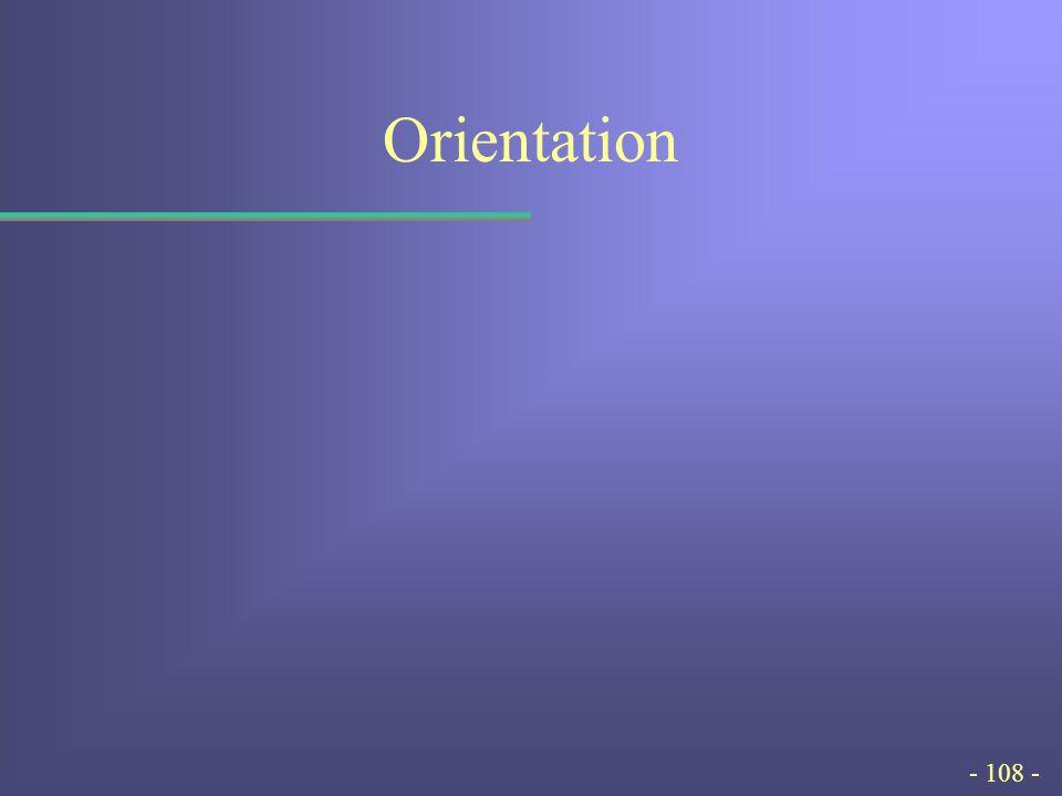 - 108 - Orientation