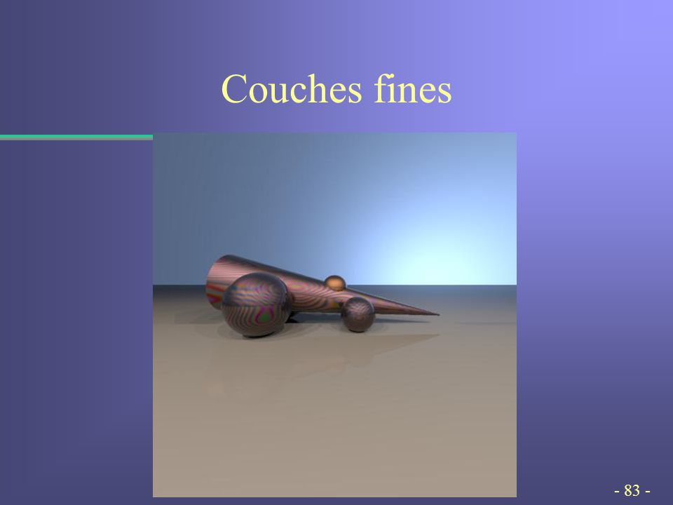 - 83 - Couches fines