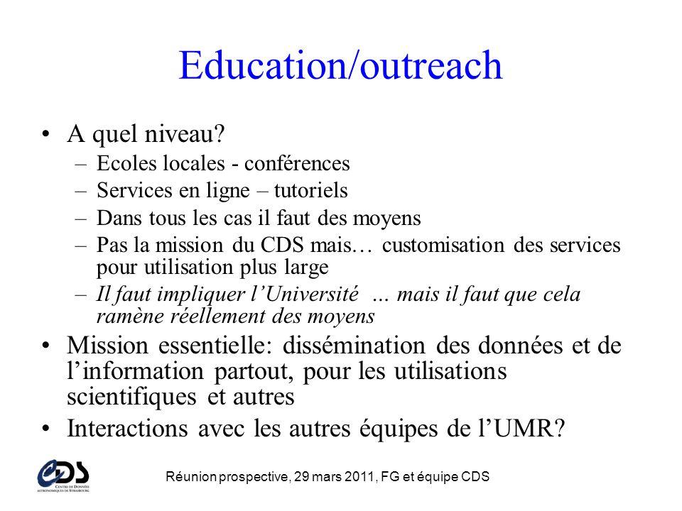 Réunion prospective, 29 mars 2011, FG et équipe CDS Education/outreach A quel niveau.