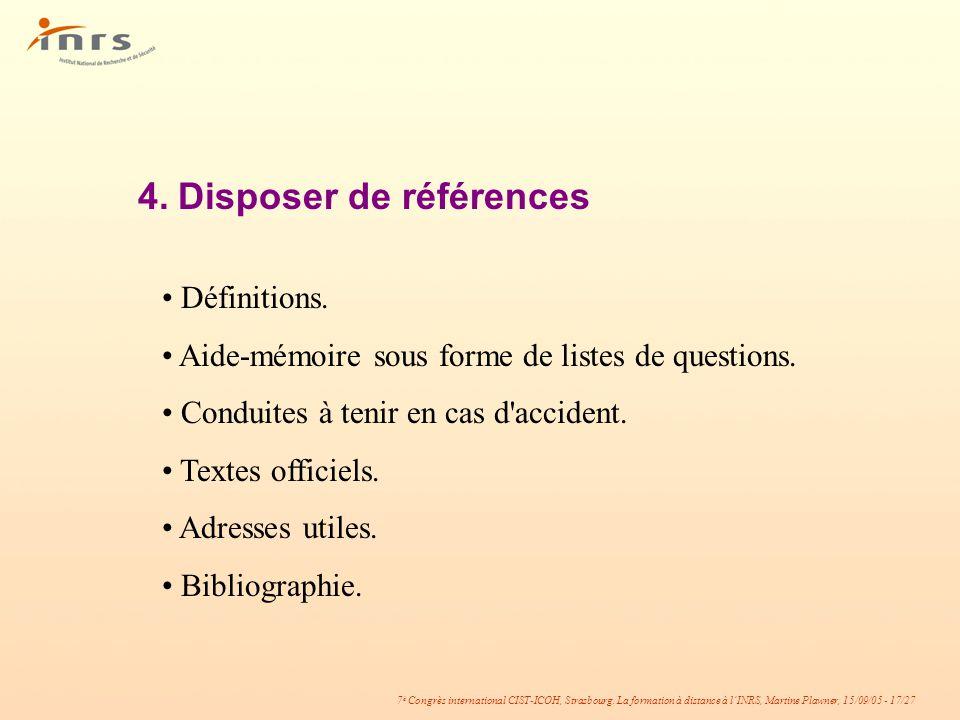 7 è Congrès international CIST-ICOH, Strasbourg. La formation à distance à lINRS, Martine Plawner, 15/09/05 - 17/27 4.Disposer de références Définitio