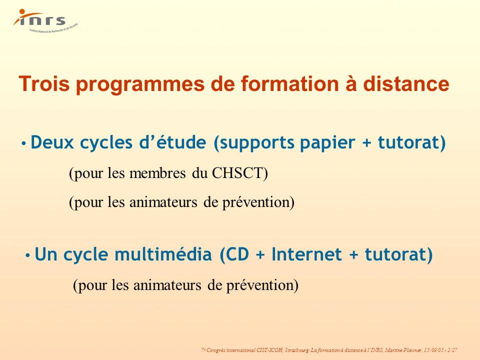 7 è Congrès international CIST-ICOH, Strasbourg. La formation à distance à lINRS, Martine Plawner, 15/09/05 - 2/27 Trois programmes de formation à dis