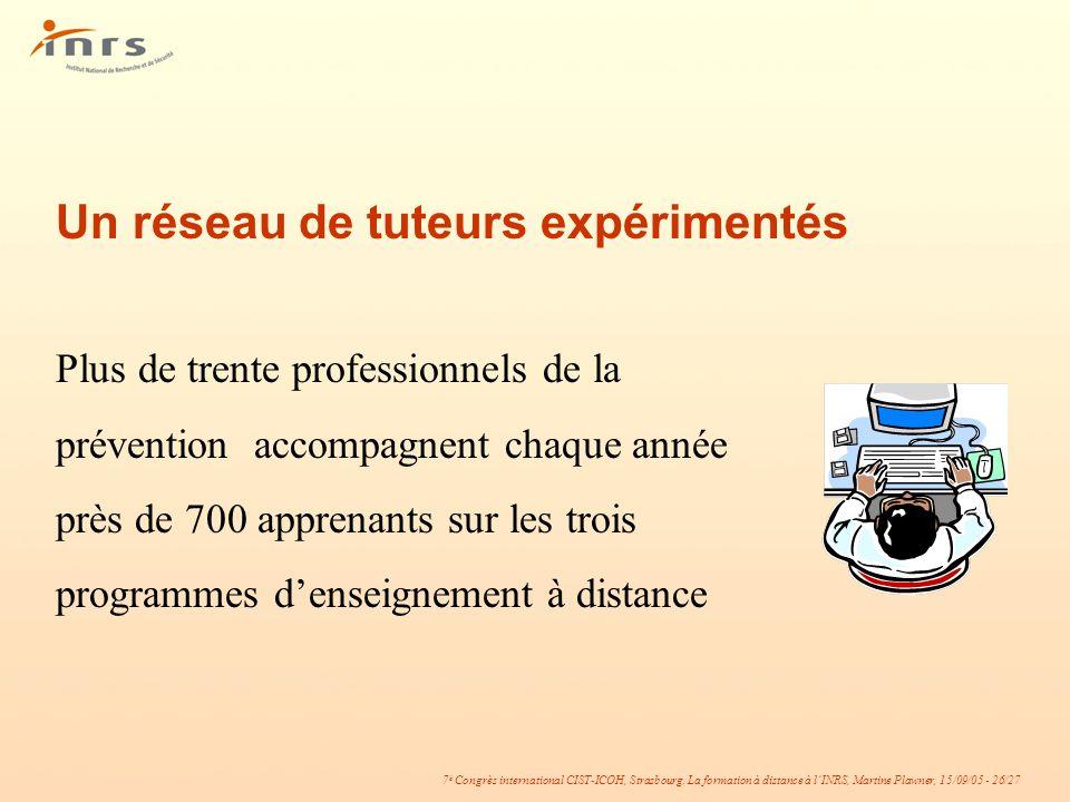 7 è Congrès international CIST-ICOH, Strasbourg. La formation à distance à lINRS, Martine Plawner, 15/09/05 - 26/27 Plus de trente professionnels de l