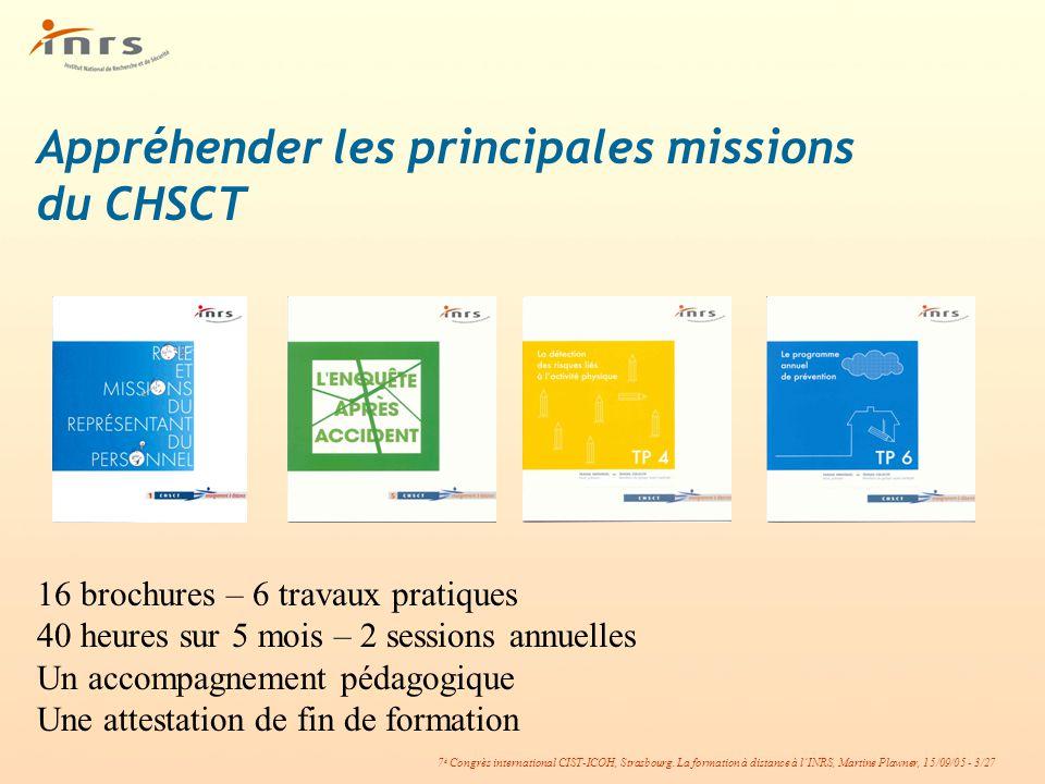 7 è Congrès international CIST-ICOH, Strasbourg. La formation à distance à lINRS, Martine Plawner, 15/09/05 - 3/27 Appréhender les principales mission
