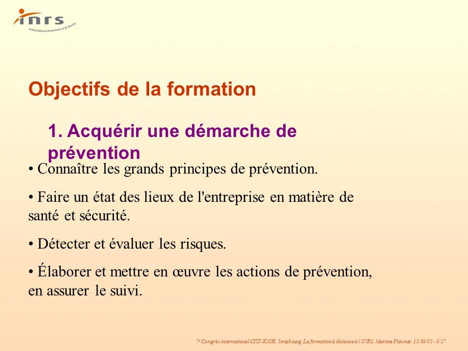 7 è Congrès international CIST-ICOH, Strasbourg. La formation à distance à lINRS, Martine Plawner, 15/09/05 - 8/27 Connaître les grands principes de p