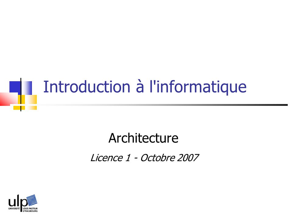 L1 – Introduction à l informatique 2007 12/57 Codage de l information Images - image couleur : codage d un pixel sur n bits Vidéos - la plus simple est une suite dimages - plusieurs formats standards - image 3D : tableaux de mots de n bits avec 24 bits par pixel : palette de 16,7 m.