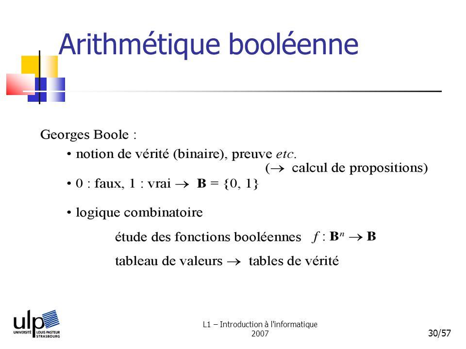 L1 – Introduction à l'informatique 2007 30/57 Arithmétique booléenne