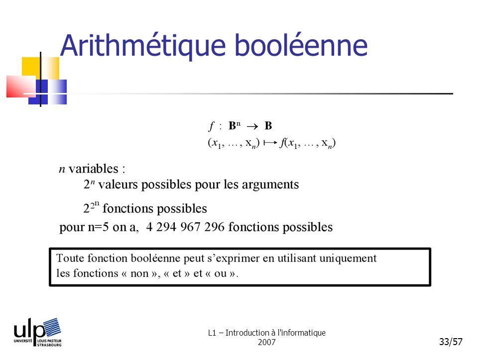 L1 – Introduction à l'informatique 2007 33/57 Arithmétique booléenne