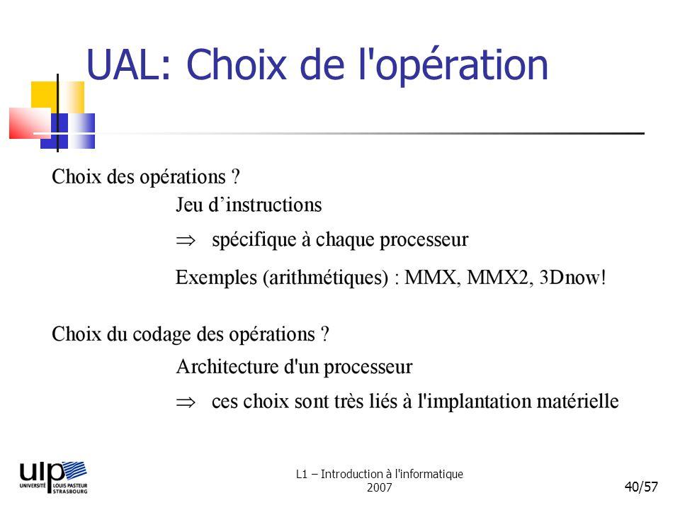 L1 – Introduction à l'informatique 2007 40/57 UAL: Choix de l'opération