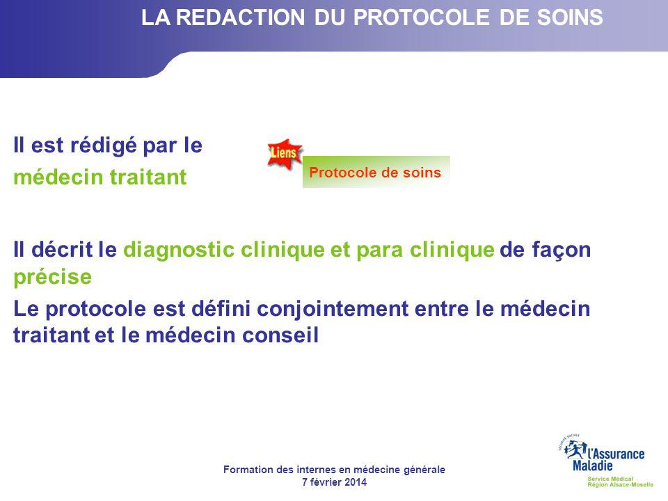Formation des internes en médecine générale 7 février 2014 Il est rédigé par le médecin traitant Il décrit le diagnostic clinique et para clinique de