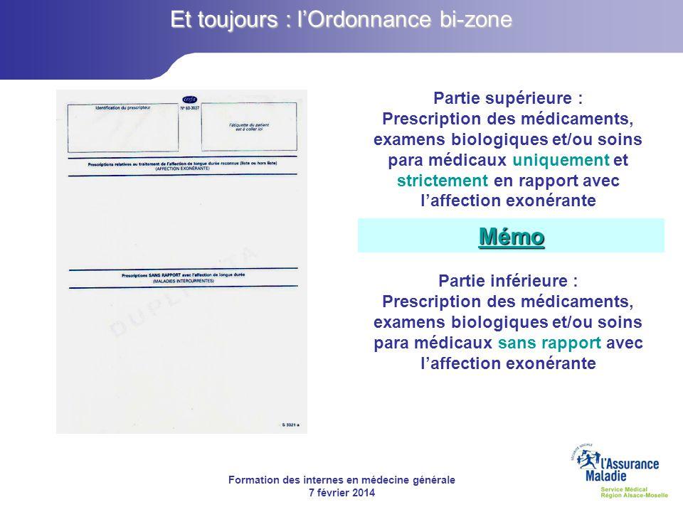 Formation des internes en médecine générale 7 février 2014 Partie supérieure : Prescription des médicaments, examens biologiques et/ou soins para médi