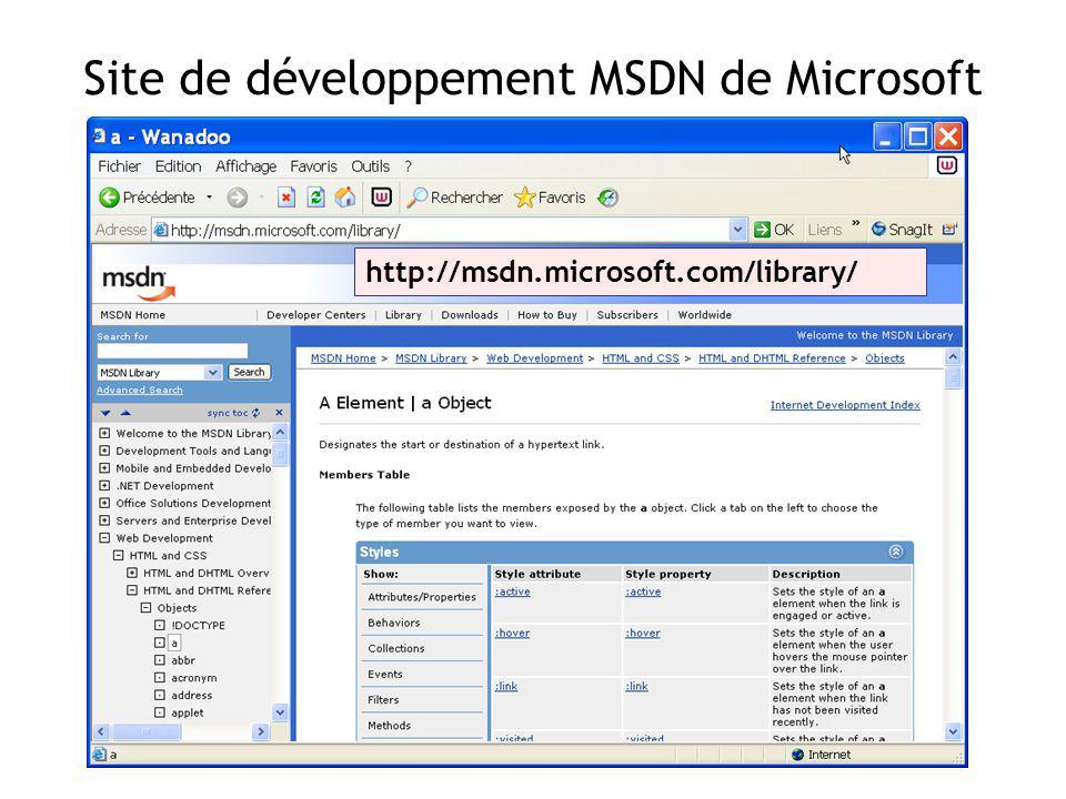 Site de développement MSDN de Microsoft http://msdn.microsoft.com/library/