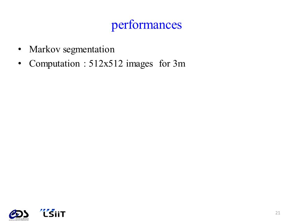 performances Markov segmentation Computation : 512x512 images for 3m 21