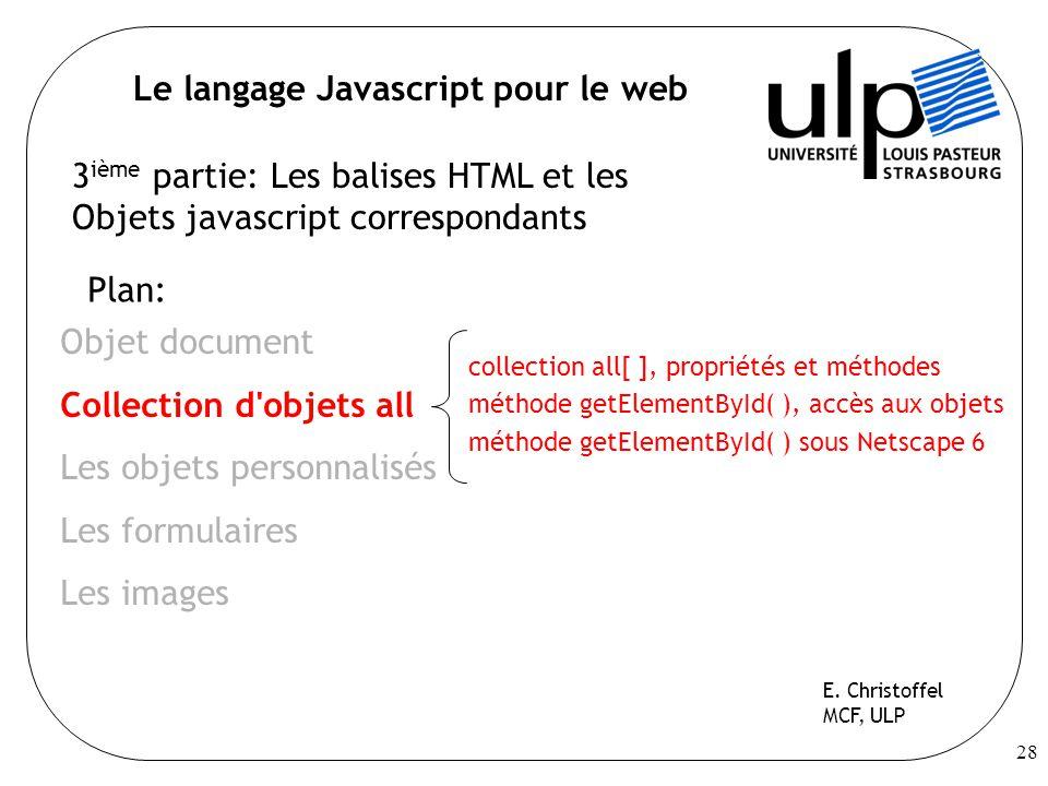 28 Le langage Javascript pour le web Plan: Objet document Collection d objets all Les objets personnalisés Les formulaires Les images E.