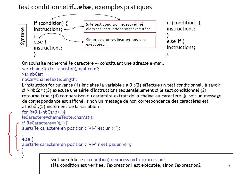 16 En pratique, les propriétés lues seront stockées dans une variable: nbElement=leTableau.length; // lecture de la dimension du tableau leTableau La fonction split(caractère) de l objet String permet de décomposer une chaîne de texte à partir d un caractère de séparation.