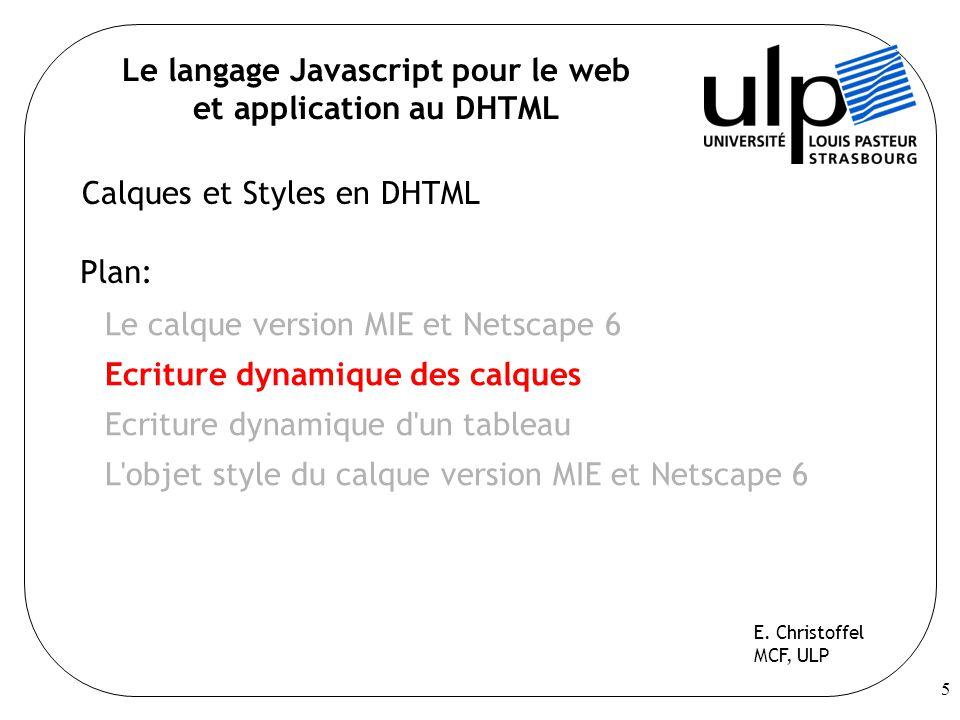 5 Plan: Le calque version MIE et Netscape 6 Ecriture dynamique des calques Ecriture dynamique d'un tableau L'objet style du calque version MIE et Nets