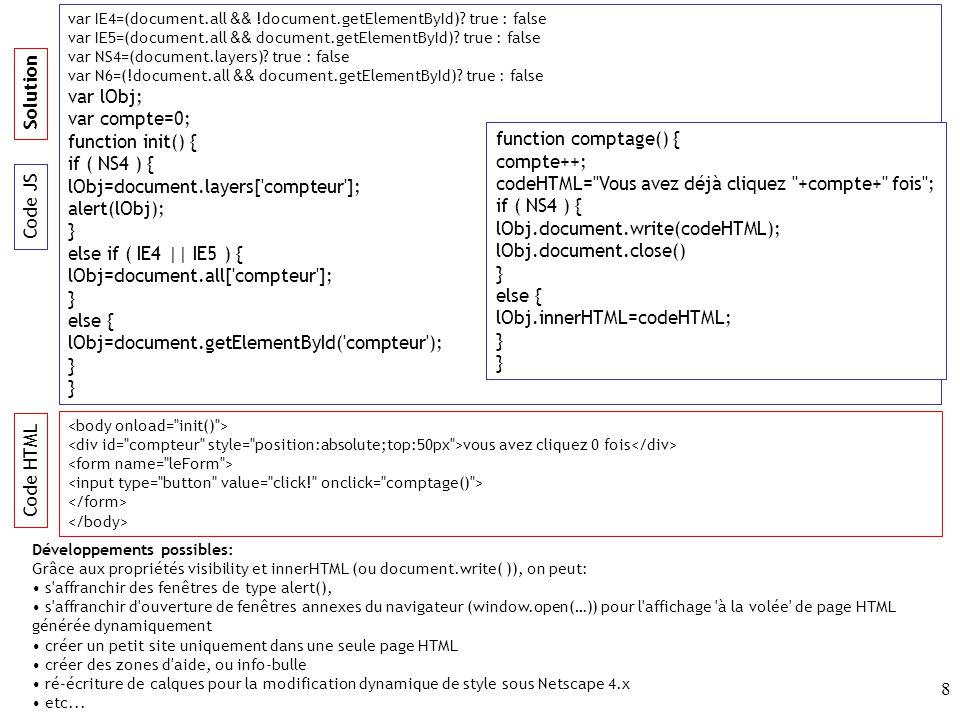 9 Plan: Le calque version MIE et Netscape 6 Ecriture dynamique des calques Ecriture dynamique d un tableau L objet style du calque version MIE et Netscape 6 E.