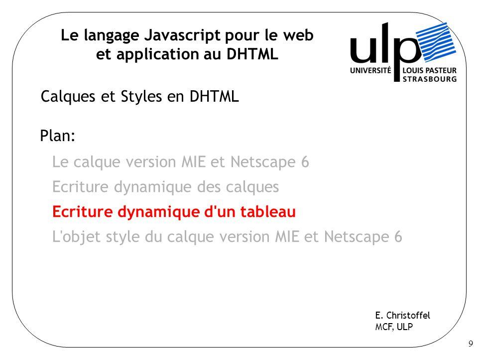 9 Plan: Le calque version MIE et Netscape 6 Ecriture dynamique des calques Ecriture dynamique d'un tableau L'objet style du calque version MIE et Nets