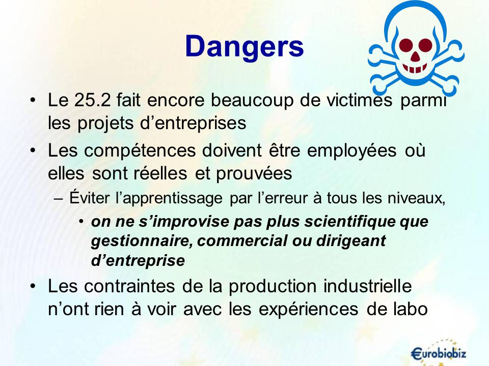 Dangers Le 25.2 fait encore beaucoup de victimes parmi les projets dentreprises Les compétences doivent être employées où elles sont réelles et prouvé