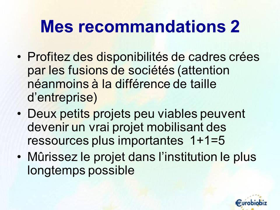 Mes recommandations 2 Profitez des disponibilités de cadres crées par les fusions de sociétés (attention néanmoins à la différence de taille dentrepri