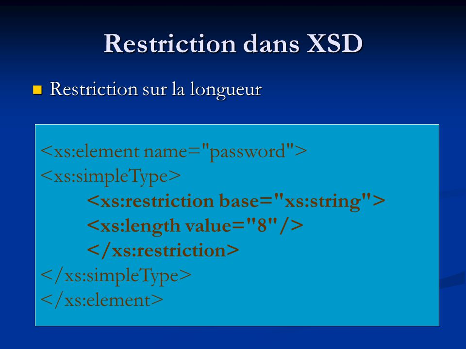 Restriction dans XSD Restriction sur la longueur Restriction sur la longueur