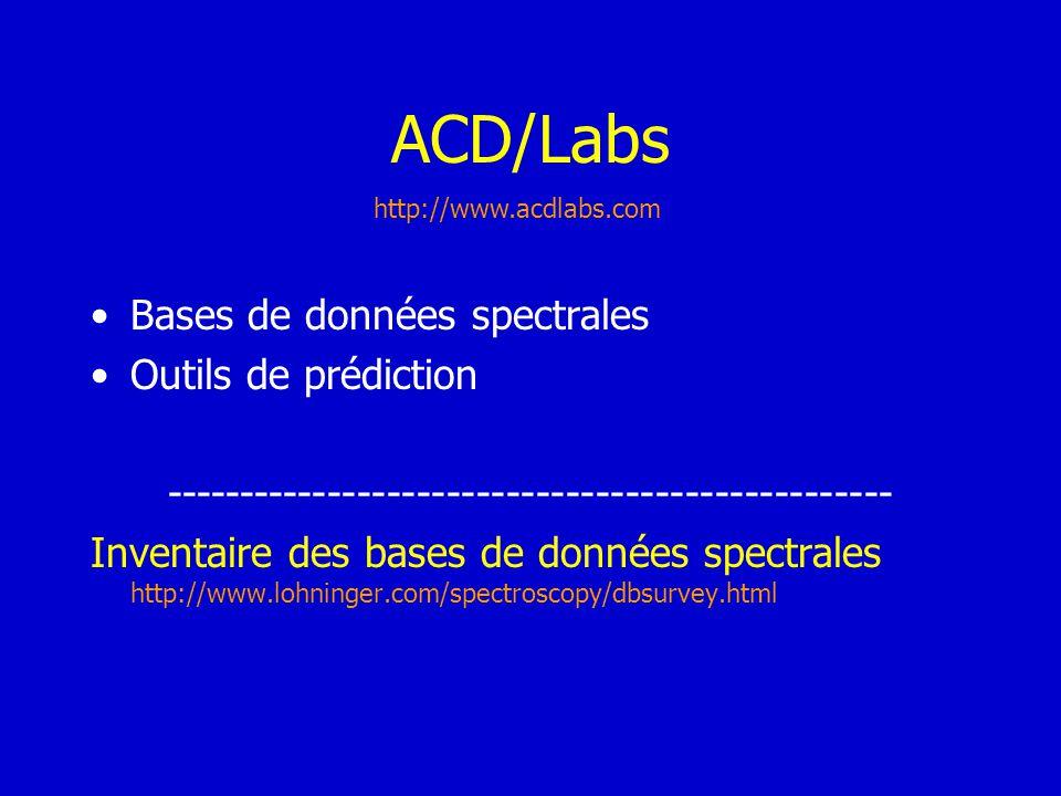 ACD/Labs Bases de données spectrales Outils de prédiction ------------------------------------------------- Inventaire des bases de données spectrales