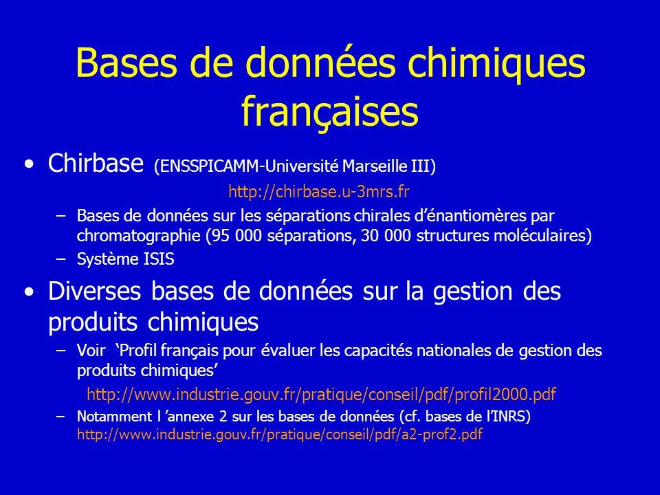 Bases de données chimiques françaises Chirbase (ENSSPICAMM-Université Marseille III) http://chirbase.u-3mrs.fr –Bases de données sur les séparations c