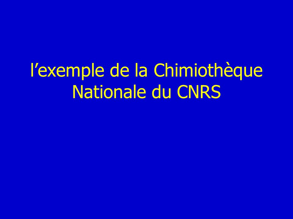 lexemple de la Chimiothèque Nationale du CNRS
