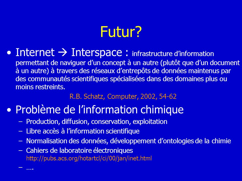 Futur? Internet Interspace : infrastructure dinformation permettant de naviguer dun concept à un autre (plutôt que dun document à un autre) à travers