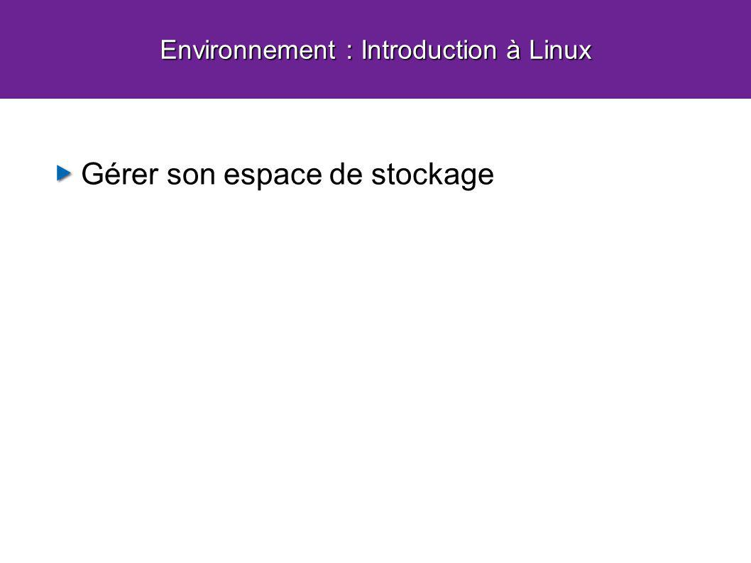 Gérer son espace de stockage Environnement : Introduction à Linux