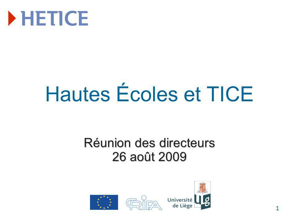 1 Réunion des directeurs 26 août 2009 Hautes Écoles et TICE Réunion des directeurs 26 août 2009