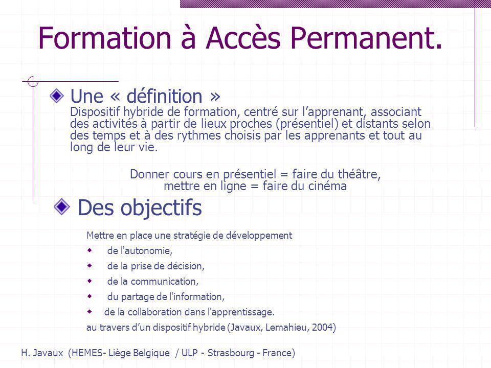 H. Javaux (HEMES- Liège Belgique / ULP - Strasbourg - France) Formation à Accès Permanent.