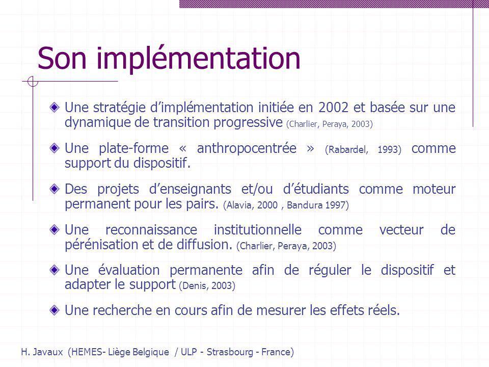 H. Javaux (HEMES- Liège Belgique / ULP - Strasbourg - France) Son implémentation Une stratégie dimplémentation initiée en 2002 et basée sur une dynami