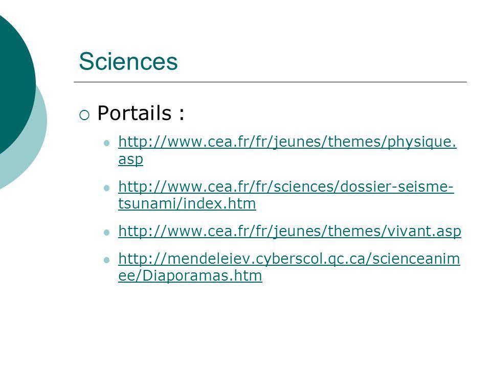 Sciences Portails : http://www.cea.fr/fr/jeunes/themes/physique. asp http://www.cea.fr/fr/jeunes/themes/physique. asp http://www.cea.fr/fr/sciences/do