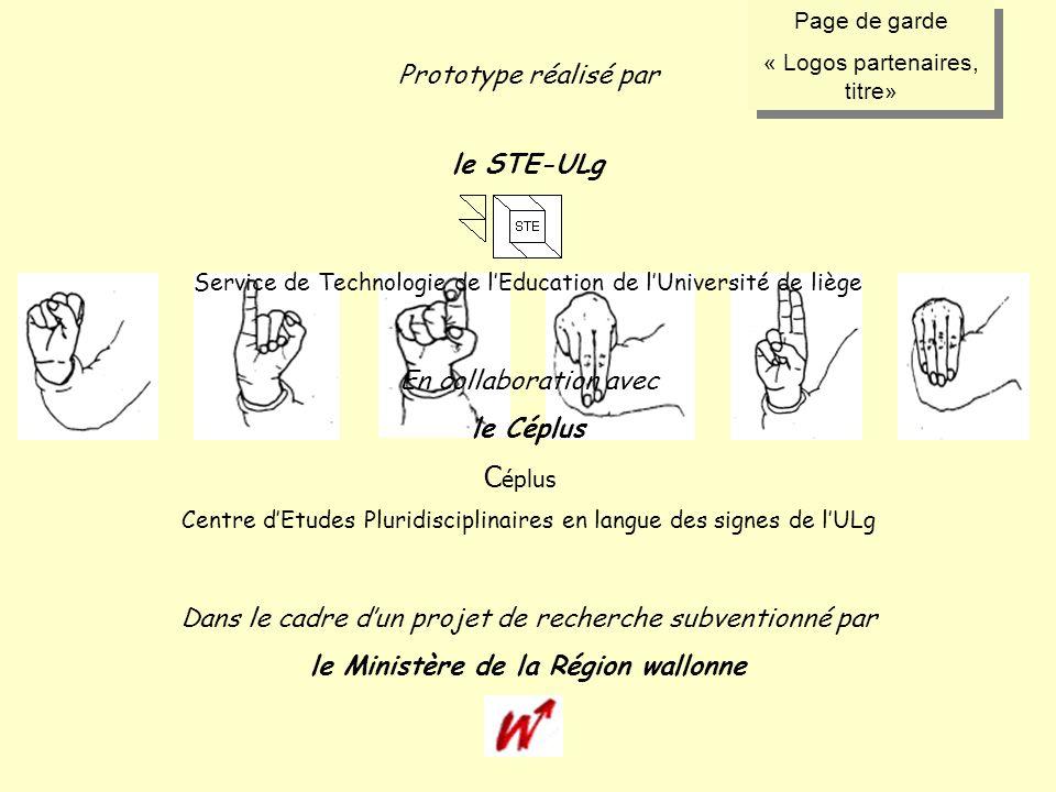 Page de garde « Logos partenaires, titre» Page de garde « Logos partenaires, titre» Prototype réalisé par le STE-ULg Service de Technologie de lEducat