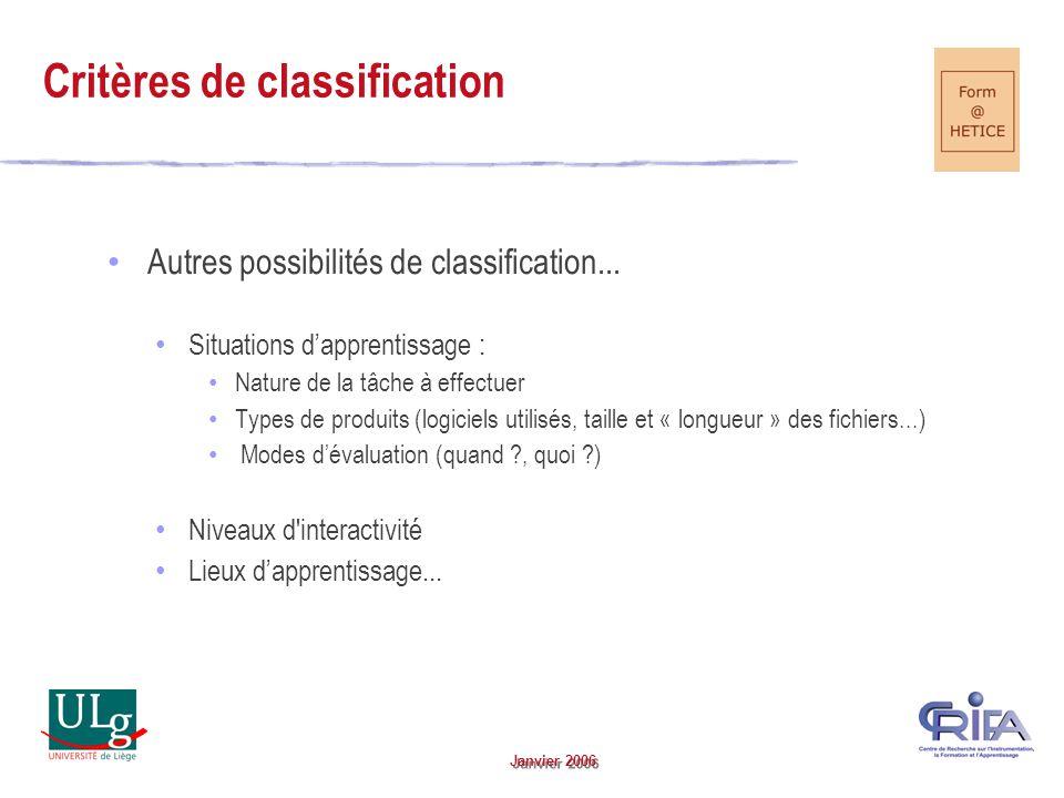 Janvier 2006 Critères de classification Autres possibilités de classification...
