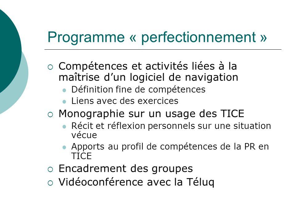 Programme « perfectionnement » Compétences et activités liées à la maîtrise dun logiciel de navigation Définition fine de compétences Liens avec des e