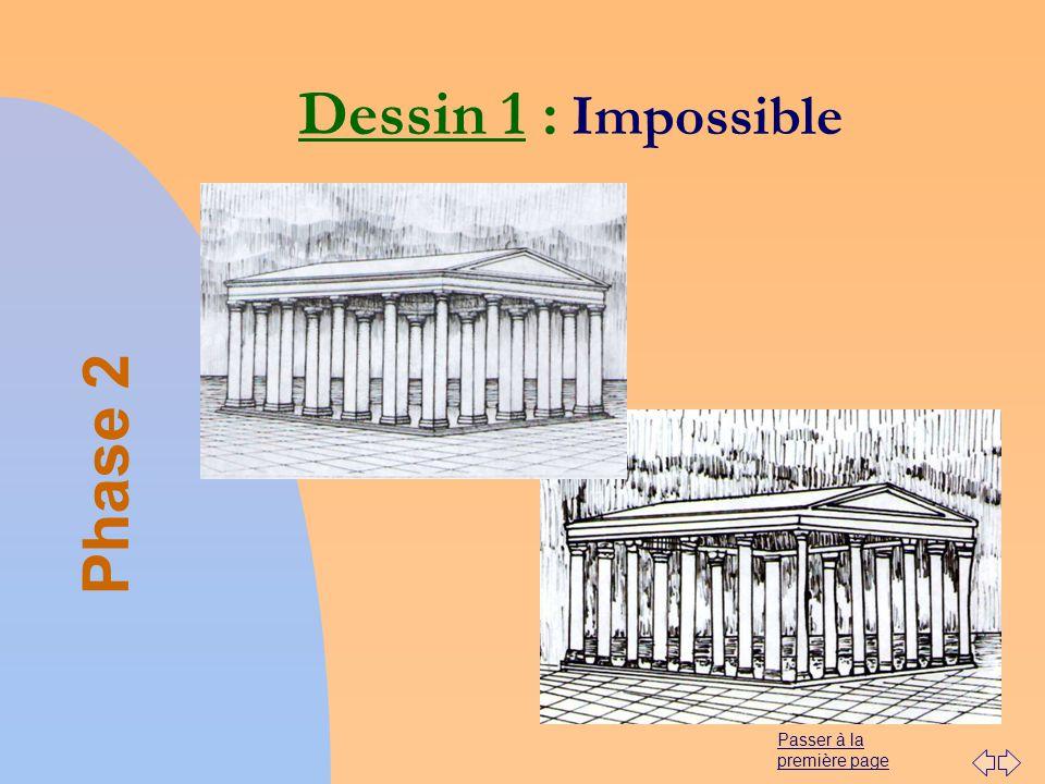 Passer à la première page Dessin 1 : Impossible Phase 2