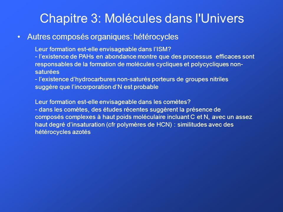 Autres composés organiques: hétérocycles Leur formation est-elle envisageable dans lISM? - lexistence de PAHs en abondance montre que des processus ef