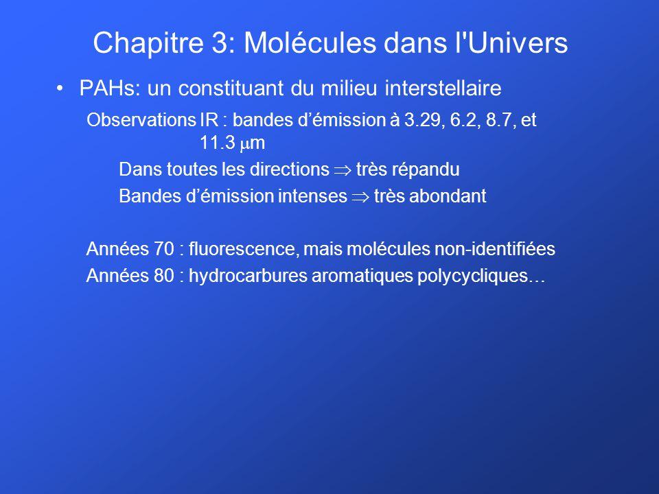 Autres composés carbonés : fullerènes C60, C70: identifiés dans une nébuleuse planétaire (2010) Formation: environnement riche en C et pauvre en H (?) (absence d hydrocarbures aliphatiques et aromatiques où ils ont été détectés) Chapitre 3: Molécules dans l Univers