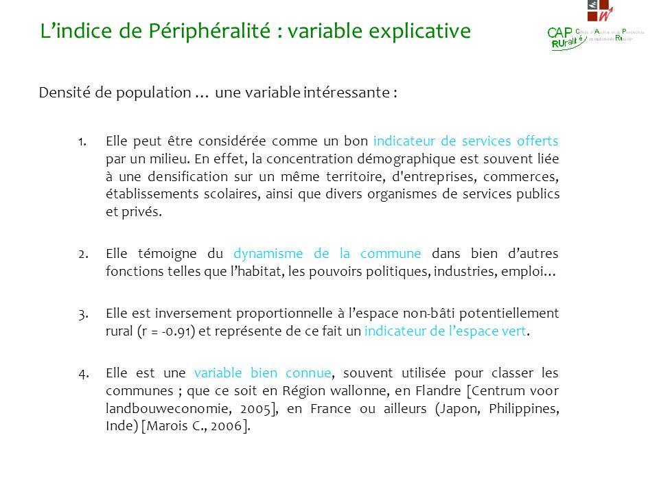 Lindice de Périphéralité : variable explicative Densité de population … une variable intéressante : 1.Elle peut être considérée comme un bon indicateu