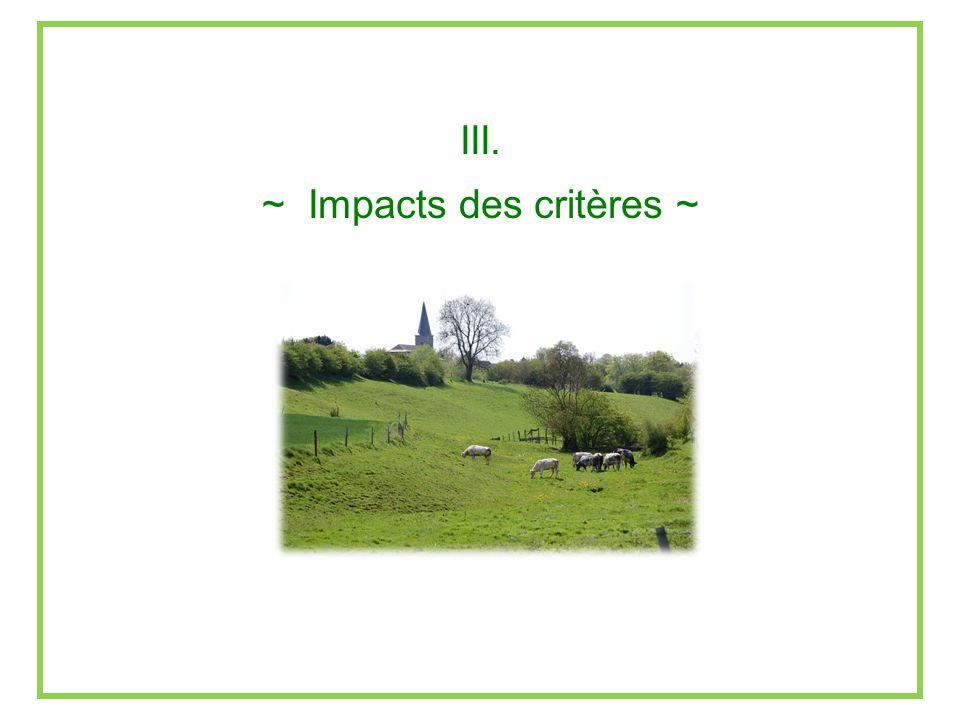 III. ~ Impacts des critères ~