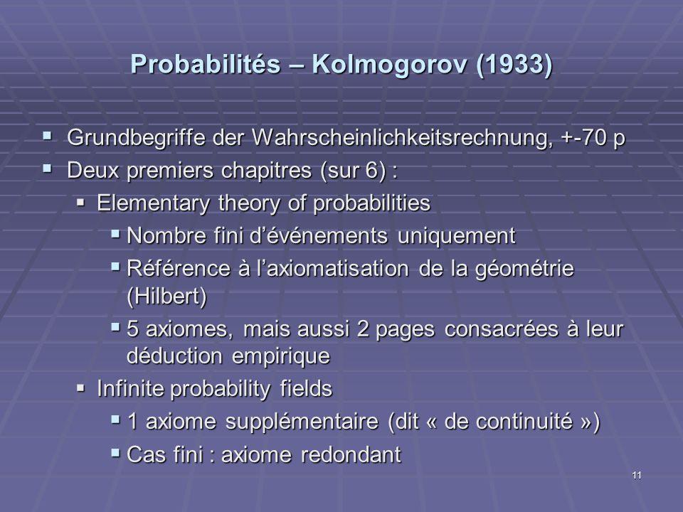 Probabilités – Kolmogorov (1933) Grundbegriffe der Wahrscheinlichkeitsrechnung, +-70 p Grundbegriffe der Wahrscheinlichkeitsrechnung, +-70 p Deux prem