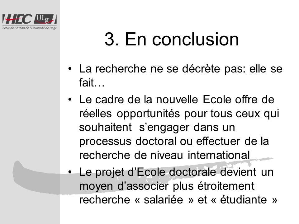 3. En conclusion La recherche ne se décrète pas: elle se fait… Le cadre de la nouvelle Ecole offre de réelles opportunités pour tous ceux qui souhaite