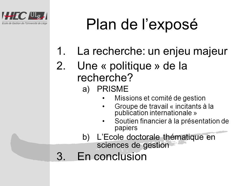 Plan de lexposé 1.La recherche: un enjeu majeur 2.Une « politique » de la recherche.